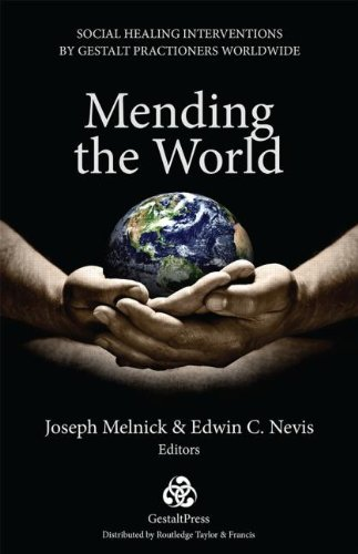 Mending the World: Social Healing Interventions by Gestalt Practitioners Worldwide