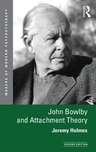 John Bowlby and Attachment Theory: Second Edition