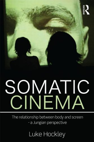 Somatic Cinema: The Relationship Between Body and Screen - a Jungian Perspective