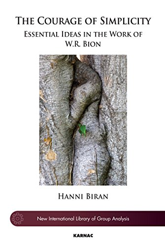 The Courage of Simplicity: Essential Ideas in the Work of W.R. Bion