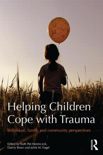 Helping Children Cope with Trauma: Individual, Family and Community Perspectives