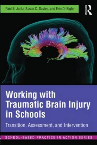 Working with Traumatic Brain Injury in Schools: Transition, Assessment, and Intervention