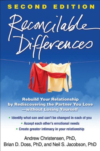 Reconcilable Differences: Rebuild Your Relationship by Rediscovering the Partner You Love: Second Edition