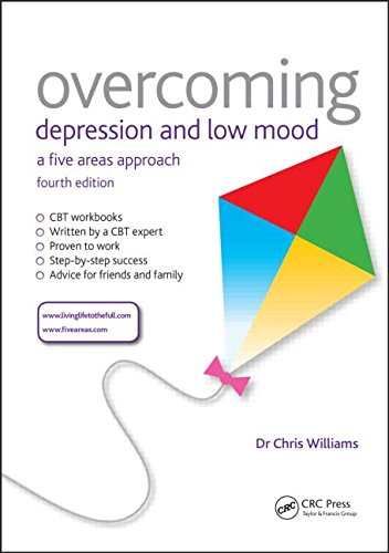 Overcoming Depression and Low Mood: A Five Areas Approach: Fourth Edition
