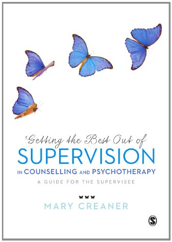 Getting the Best Out of Supervision in Counselling and Psychotherapy: A Guide for the Supervisee