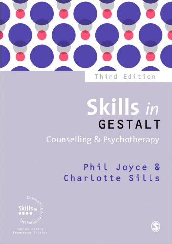 Skills in Gestalt Counselling and Psychotherapy: Third Edition