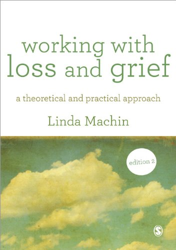 Working with Loss and Grief: A Theoretical and Practical Approach: Second Edition