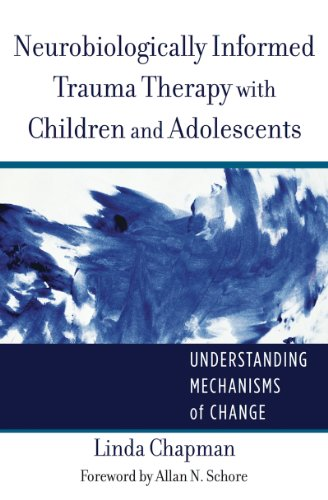 Neurobiologically Informed Trauma Therapy with Children and Adolescents: Understanding Mechanisms of Change