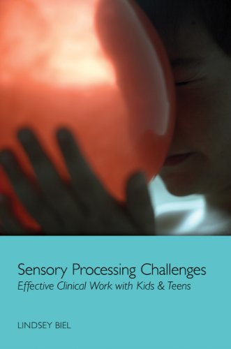 Sensory Processing Challenges: Effective Clinical Work with Kids and Teens
