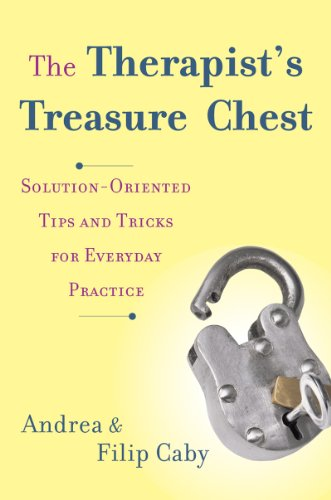 The Therapist's Treasure Chest: Solution-oriented Tips and Tricks for Everyday