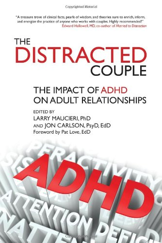 The Distracted Couple: The Impact of ADHD on Adult Relationships