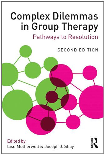 Complex Dilemmas in Group Therapy: Pathways to Resolution: Second Edition