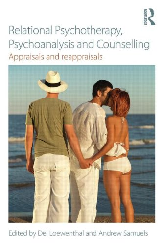Relational Psychotherapy, Psychoanalysis and Counselling: Appraisals and Reappraisals