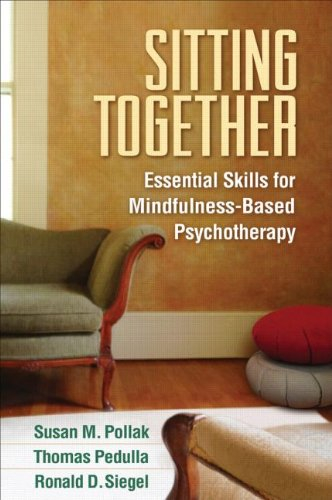 Sitting Together: Essential Skills for Mindfulness-Based Psychotherapy
