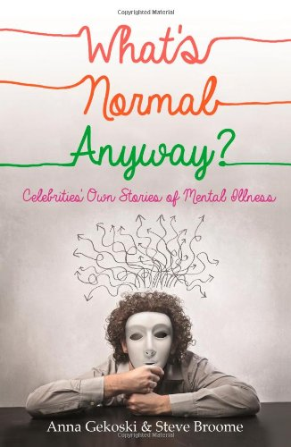 What's Normal Anyway? Celebrities' Own Stories of Mental Illness