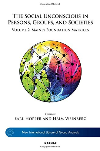 The Social Unconscious in Persons, Groups, and Societies: Volume 2: Mainly Foundation Matrices