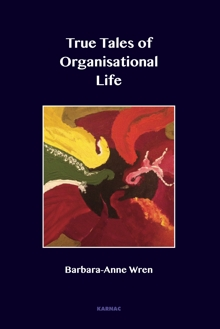 True Tales of Organisational Life