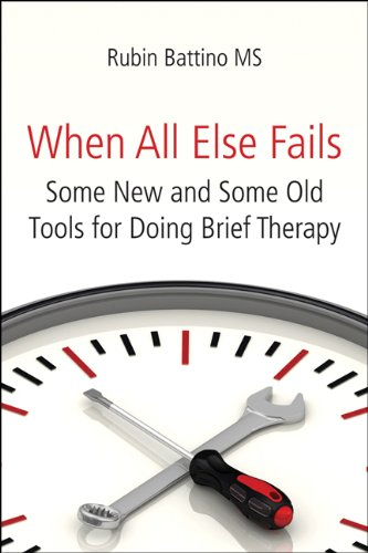 When All Else Fails: Some New and Some Old Tools for Doing Brief Therapy