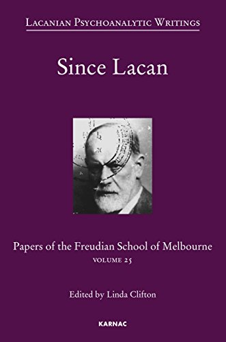 Since Lacan: Papers of the Freudian School of Melbourne: Volume 25