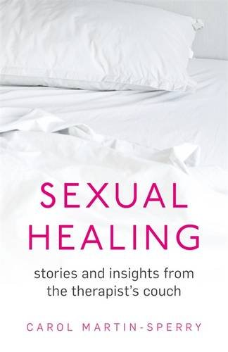 Sexual Healing: Stories and Insights from the Therapist's Couch