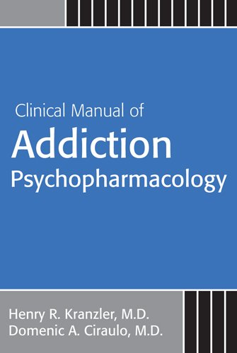 Clinical Manual of Addiction Psychopharmacology: Second Edition