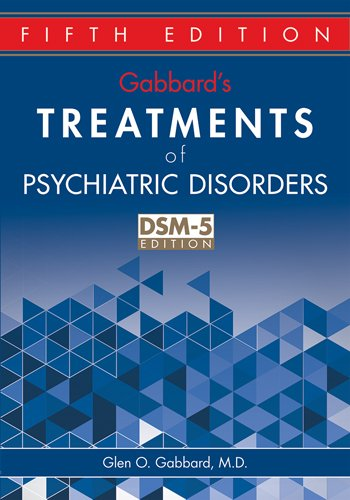 Gabbard's Treatments of Psychiatric Disorders: Fifth Edition