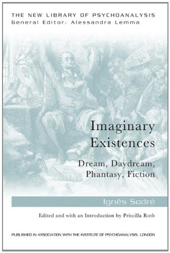 Imaginary Existences: Dream, Daydream, Phantasy, Fiction