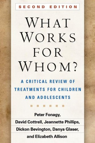 What Works for Whom? A Critical Review of Treatments for Children and Adolescents: Second Edition