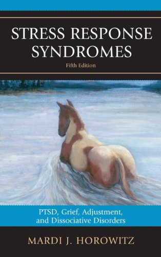 Stress Response Syndromes: PTSD, Grief, Adjustment, and Dissociative Disorders: Fifth Edition