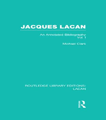 Jacques Lacan (Volume I) (RLE: Lacan): An Annotated Bibliography: Volume I