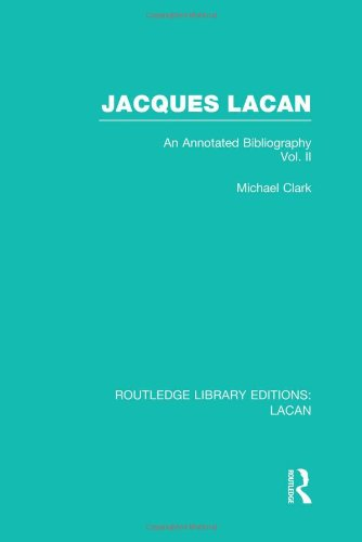 Jacques Lacan (Volume II) (RLE: Lacan): An Annotated Bibliography: Volume I