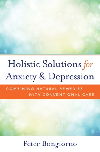Holistic Solutions for Anxiety and Depression: Combining Natural Remedies with Conventional Care