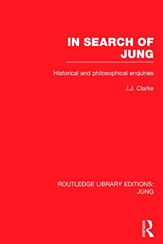 In Search of Jung: Historical and Philosophical Enquiries