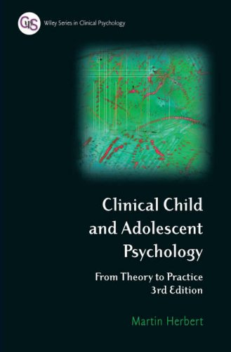 Clinical Child and Adolescent Psychology: From Theory to Practice