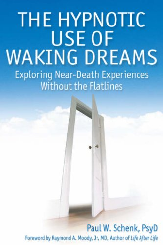 The Hypnotic Use Of Waking Dreams Exploring Near Death border=