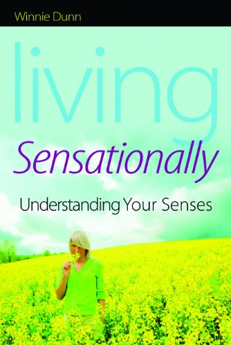 Living Sensationally: Understanding Your Senses