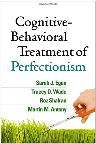 Cognitive-Behavioral Treatment of Perfectionism: Cognitive-Behavioral Treatment of Perfectionism