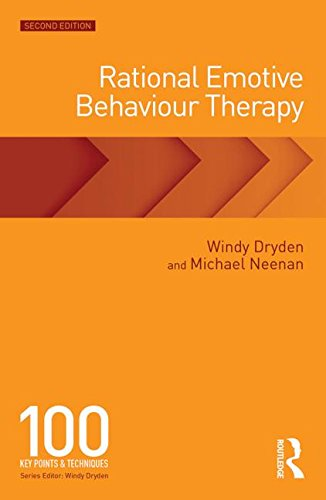 Rational Emotive Behaviour Therapy: 100 Key Points and Techniques: Second Edition