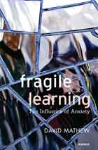 Fragile Learning: The Influence of Anxiety