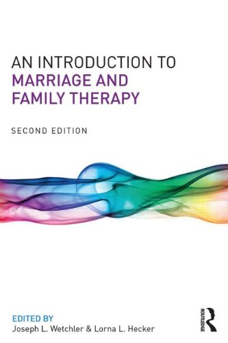 An Introduction to Marriage and Family Therapy: Second Edition