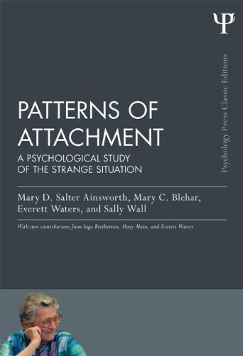 Patterns of Attachment: A Psychological Study of the Strange Situation: Classic Edition