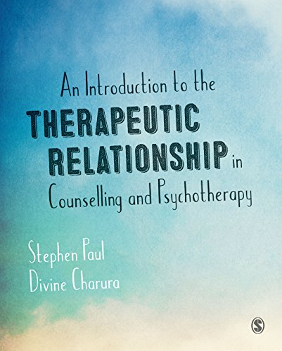 An Introduction to the Therapeutic Relationship in Counselling and Psychotherapy