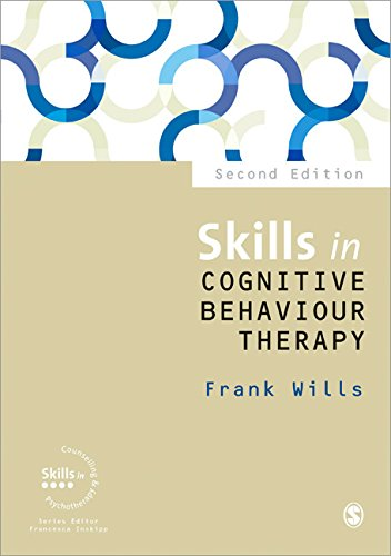 Skills in Cognitive Behaviour Therapy: Second Edition