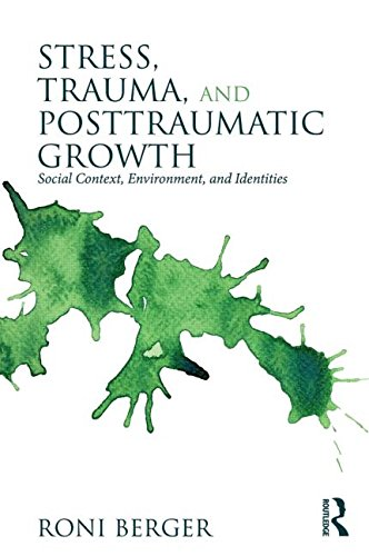 Stress, Trauma and Posttraumatic Growth: Social Context, Environment, and Identities