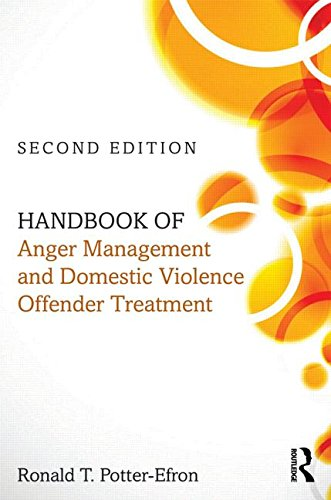 Handbook of Anger Management and Domestic Violence Offender Treatment: Second Edition