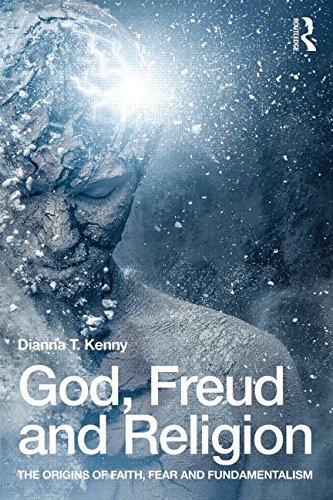 God, Freud and Religion: The Origins of Faith, Fear and Fundamentalism