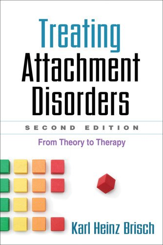 Treating Attachment Disorders: From Theory to Therapy: Second Edition
