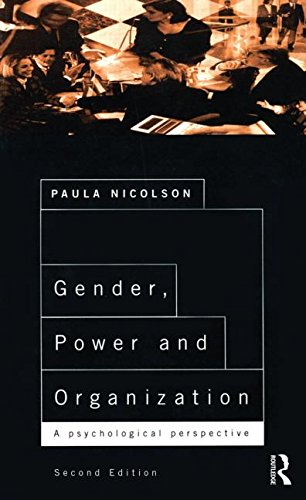 Gender, Power and Organization: A Psychological Perspective: Second Edition