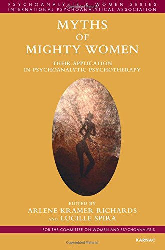 Myths of Mighty Women: Their Application in Psychoanalytic Psychotherapy