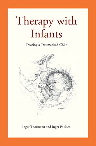 Therapy with Infants: Treating a Traumatised Child